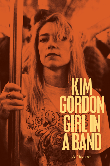 KIM GORDON GIRL IN A BAND-CONSUME-HERO