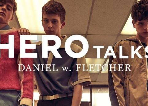 HERO TALKS: Daniel w. Fletcher